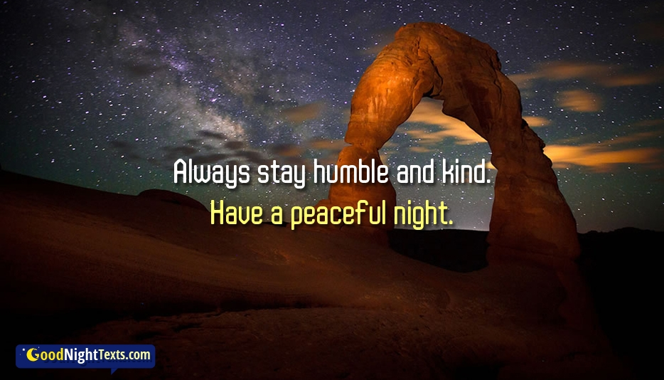 Always Stay Humble and Kind. Have a Peaceful Night - Good Night Texts for Daughter
