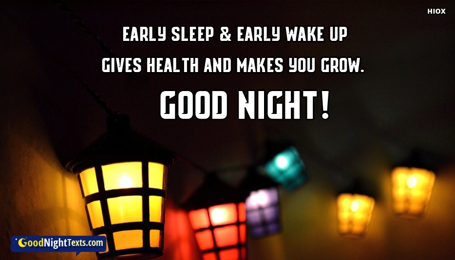 Early Sleep and Early Wake Up Gives Health and Makes You Grow. Good Night -  Good Night Texts for Son