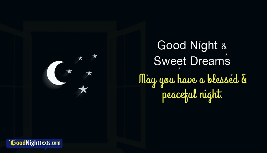 Good Night and Sweet Dreams, May You Have A Blessed and Peaceful Night - Good Night Text for Sweet Dreams