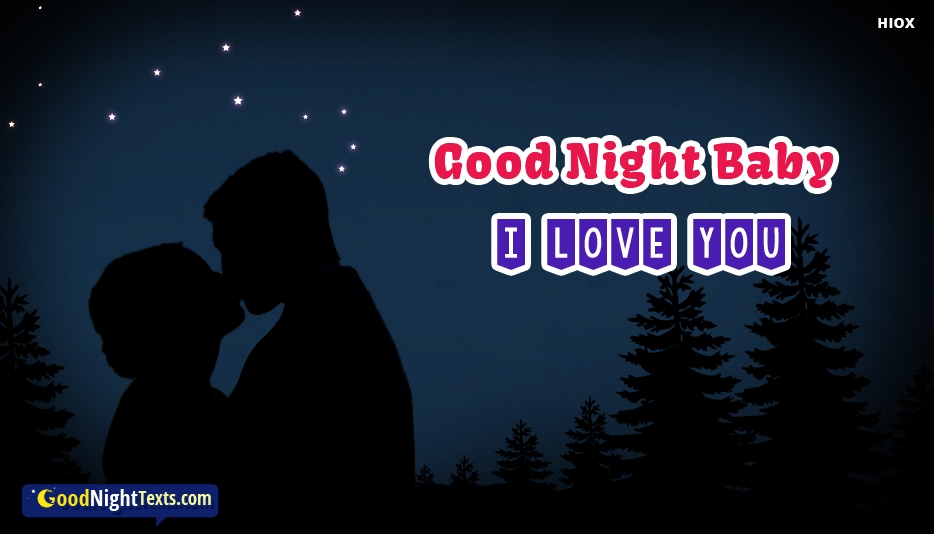 Good Night Baby I Love You At Goodnighttextscom