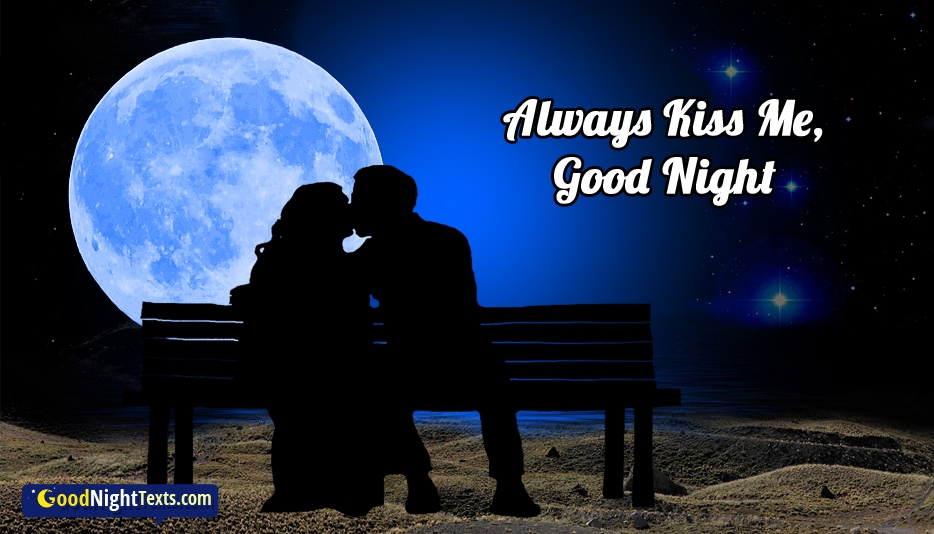 Good Night Kiss to Girlfriend - Always Kiss Me, Good Night
