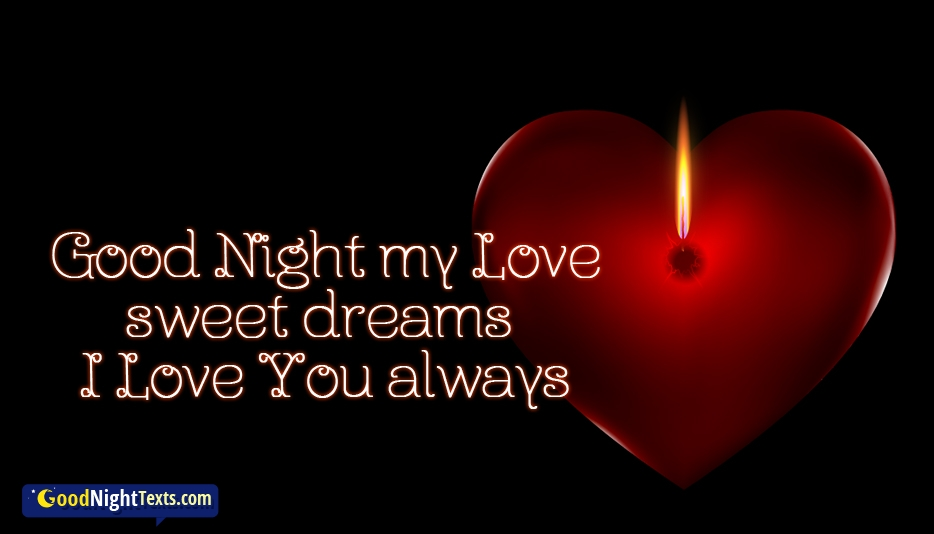 Good Night My Love Sweet Dreams I Love You Always At Goodnighttextscom