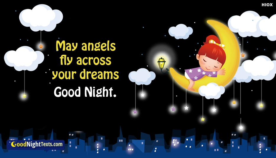 Good Night. May Angels Fly Across Your Dreams