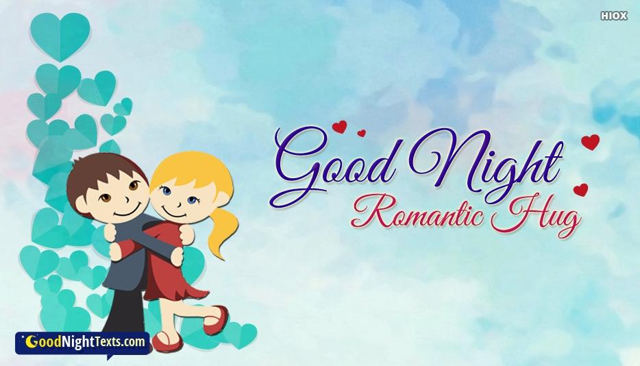 Good Night Romantic Hug - Romantic Good Night Texts Images