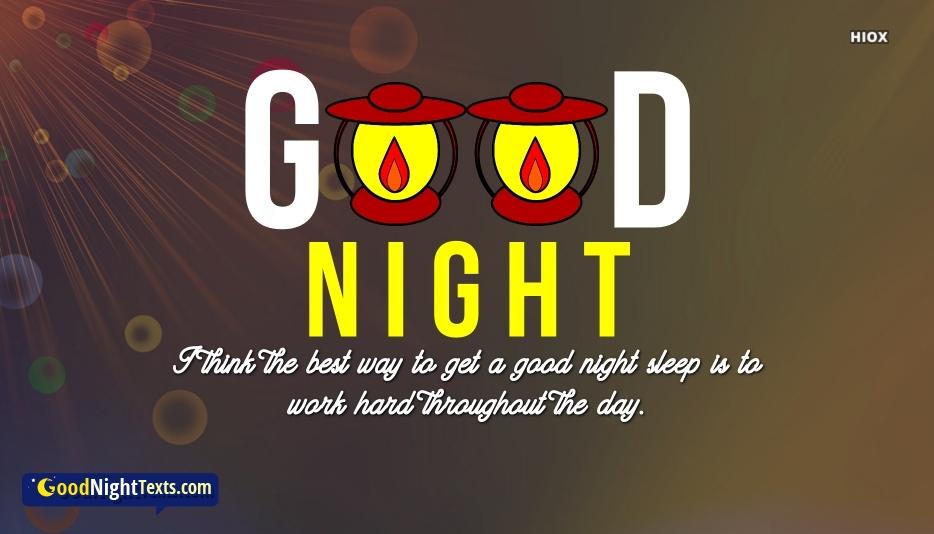 Work Hard For Good Night Sleep.