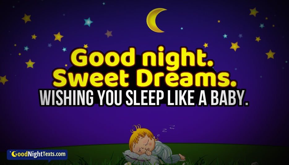 Good Night Sweet Dreams. Wishing You Sleep Like a Baby - Good Night Texts for Sweetheart