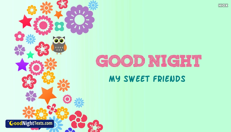 Goodnight My Sweet Friends - Good Night Text for Sweet Friends