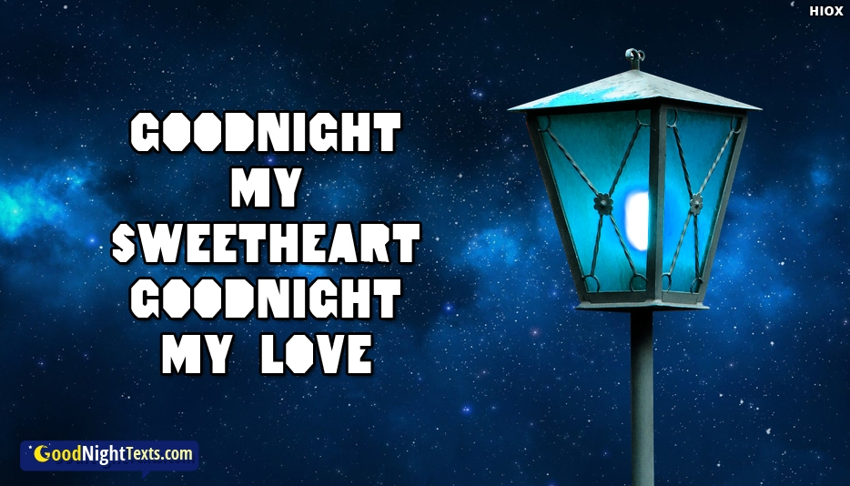 Goodnight My Sweetheart Goodnight My Love -  Good Night Texts for Sweetheart