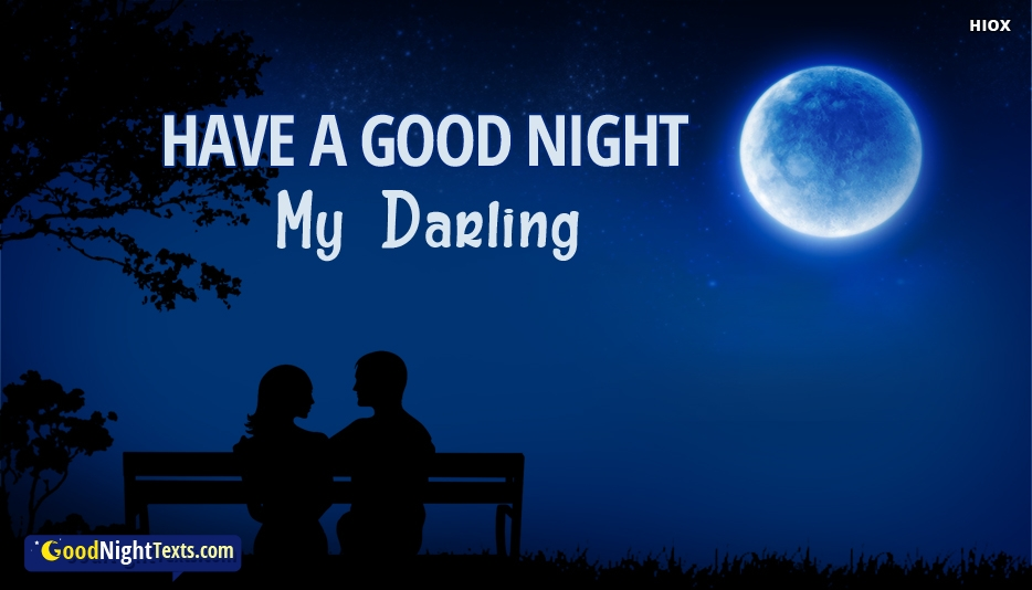 Have A Good Night My Darling -  Good Night Texts for Darling