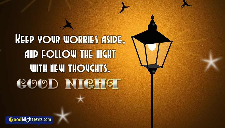 Keep Your Worries Aside And Follow The Night With New Thoughts