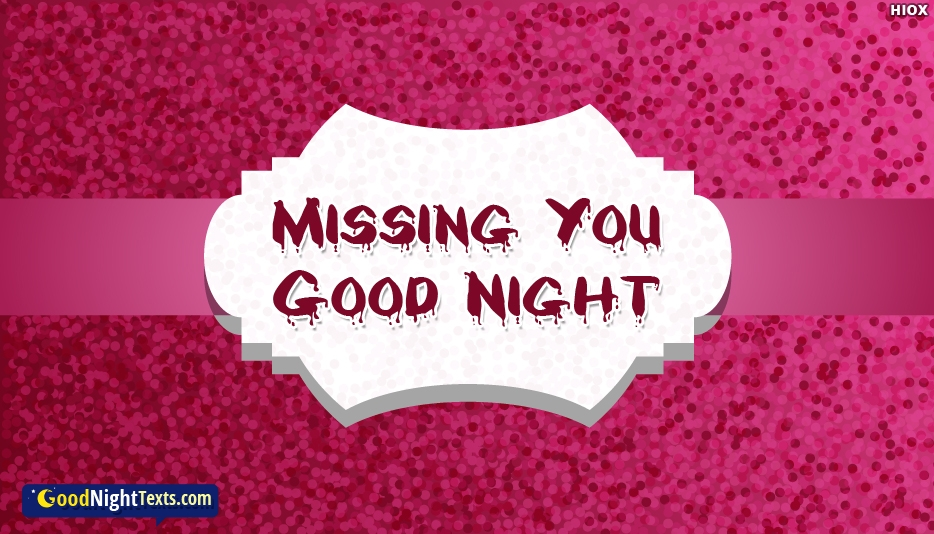 Missing You Good Night