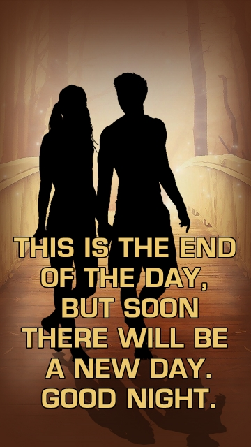 This is The End Of The Day, But Soon There Will Be A New Day.