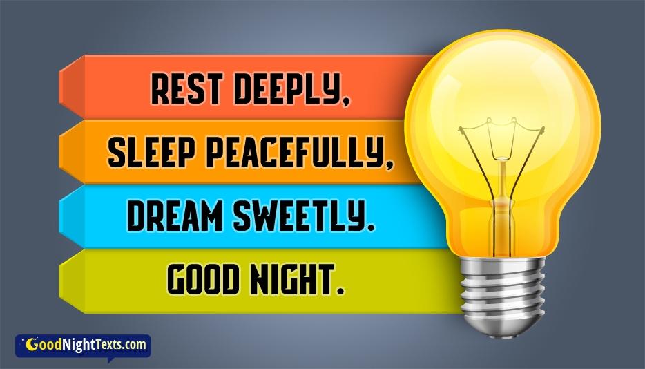 Rest Deeply, Sleep Peacefully, Dream Sweetly. Good Night