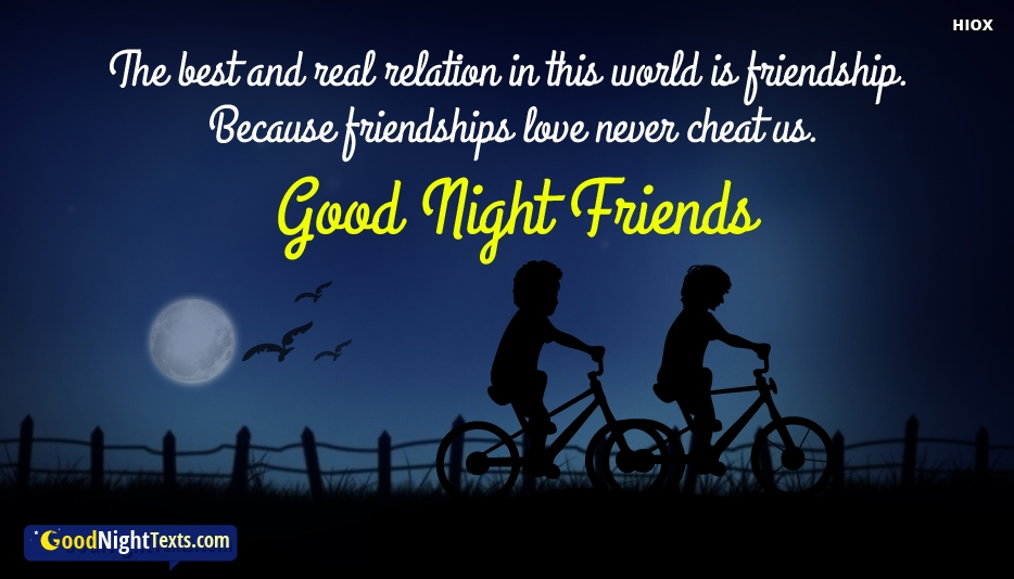 The Best and Real Relation In This World is Friendship. Because Friendships Love Never Cheat Us. Good Night Friends -  Good Night Texts for SMS