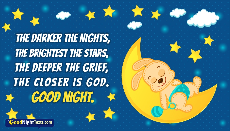 The Darker the Night, the Brighter the Stars, The Deeper the Grief, the Closer is God. Good Night My Dear - Fyodor Dostoevsky