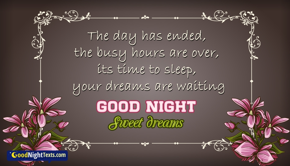 The Day has Ended, the Busy Hours are Over, Its Time to Sleep, Your Dreams are Waiting. Good Night Sweet Dreams