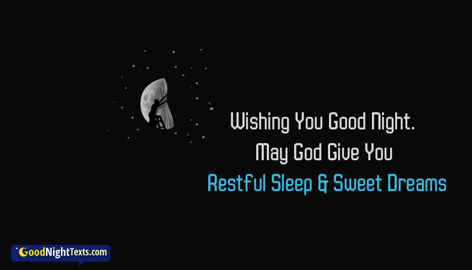 Wishing You Good Night. May God Give You Restful Sleep. Sweet Dreams - Good Night Texts for Best Friend